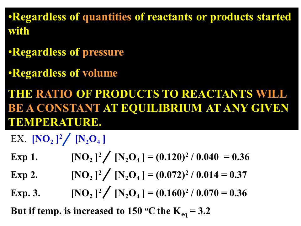 Regardless of quantities of reactants or products started with