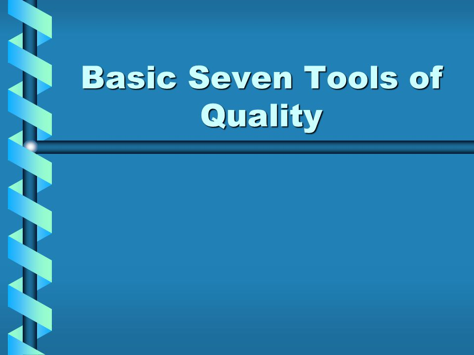Basic Seven Tools of Quality