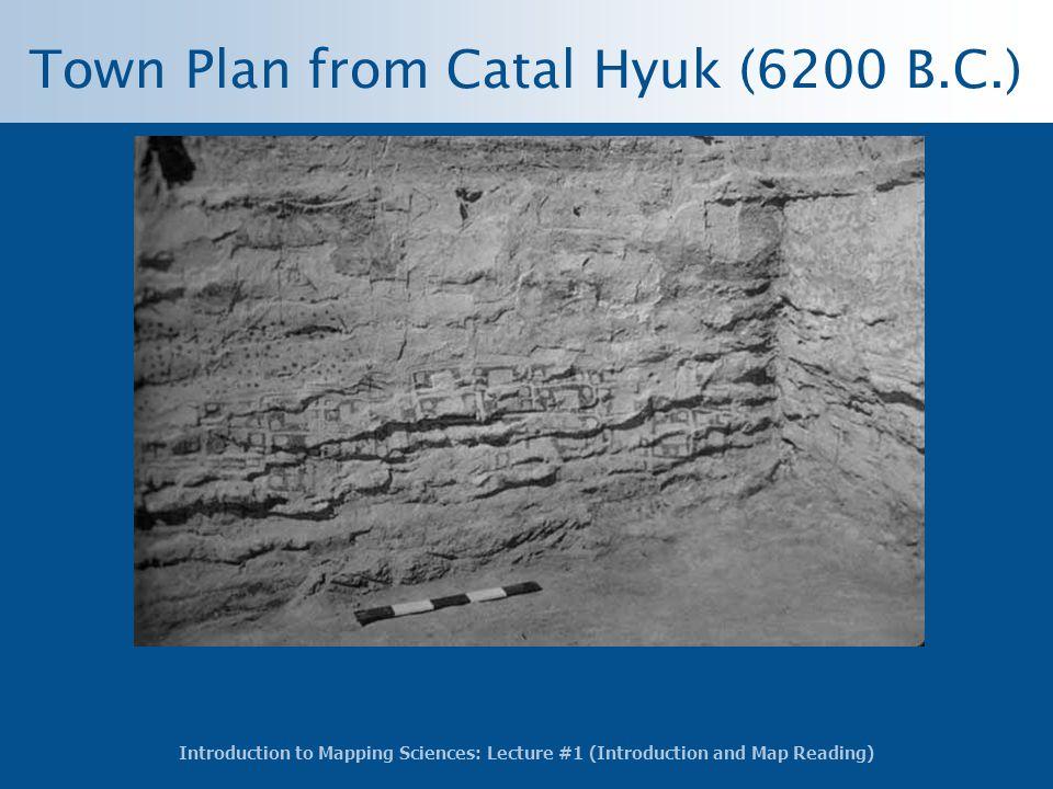 Town Plan from Catal Hyuk (6200 B.C.)