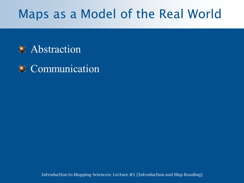 Maps as a Model of the Real World