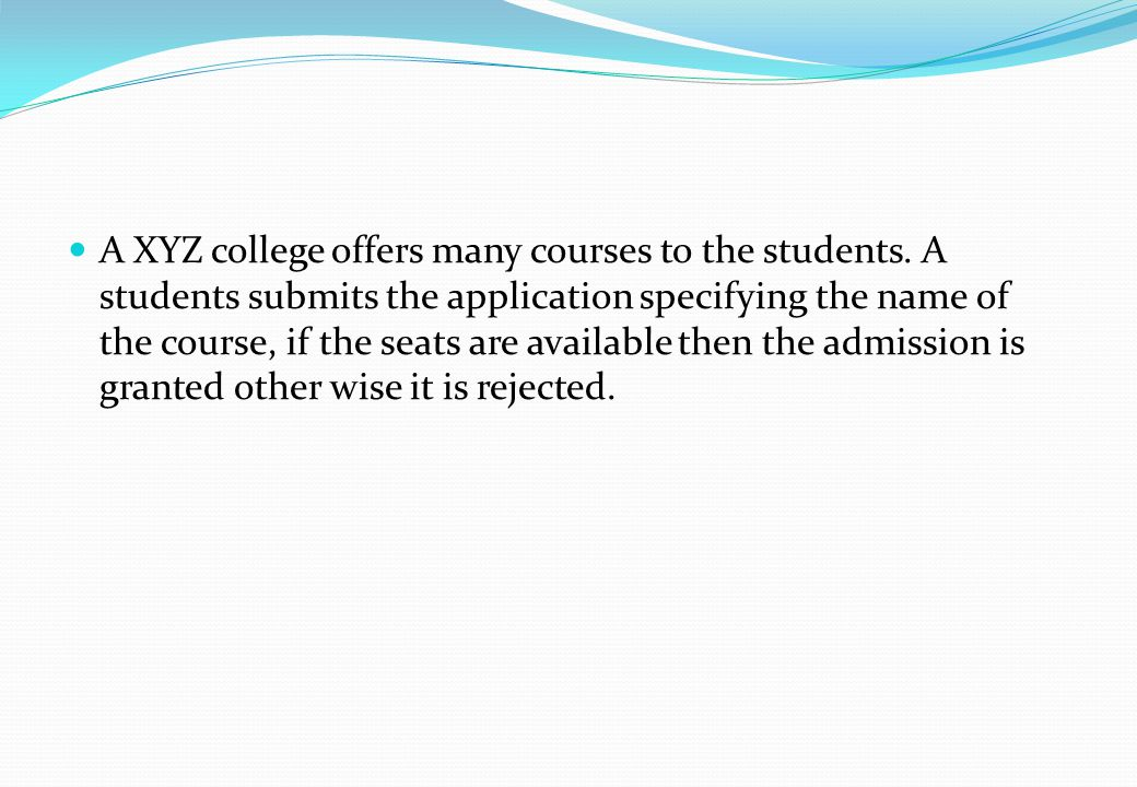 A XYZ college offers many courses to the students