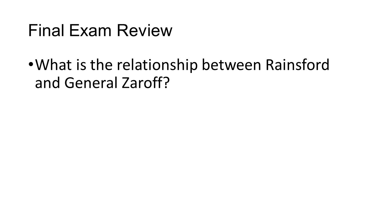 Final Exam Review What is the relationship between Rainsford and General Zaroff