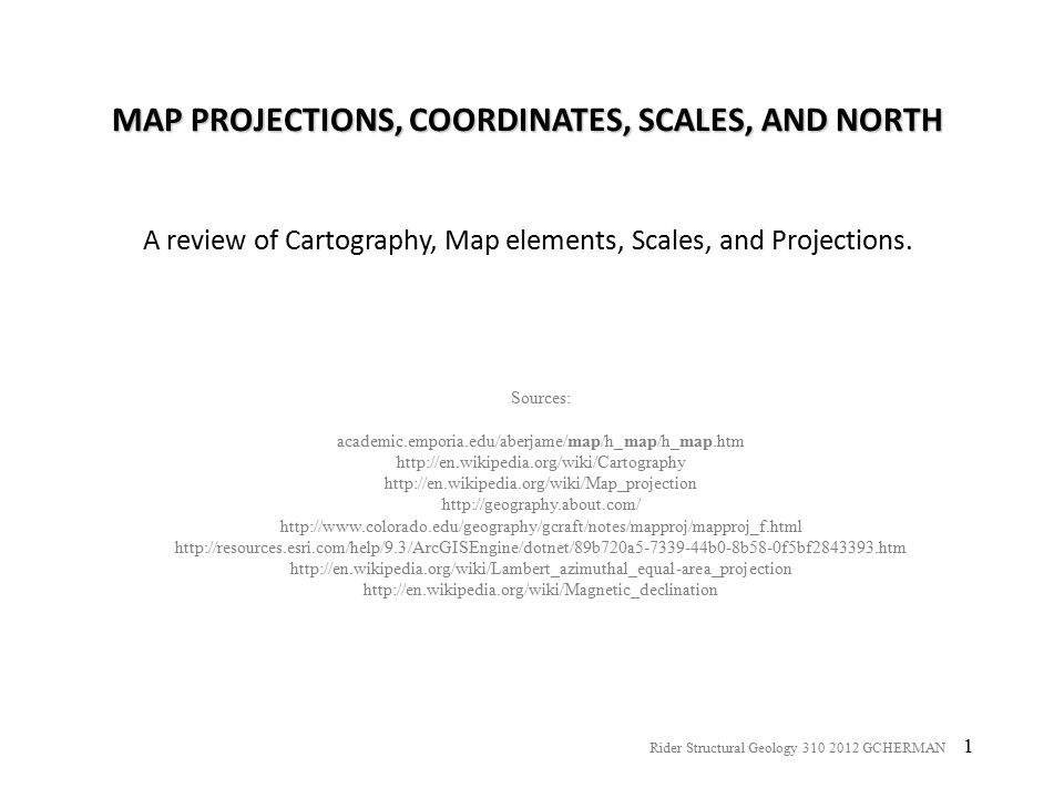 MAP PROJECTIONS, COORDINATES, SCALES, AND NORTH