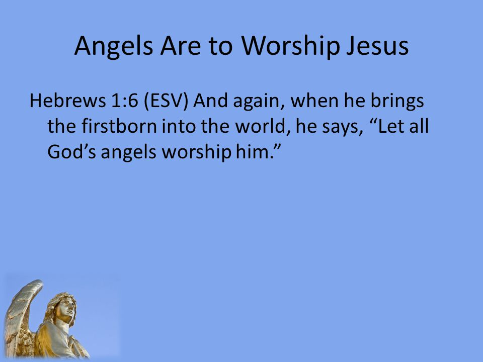 Angels Are to Worship Jesus