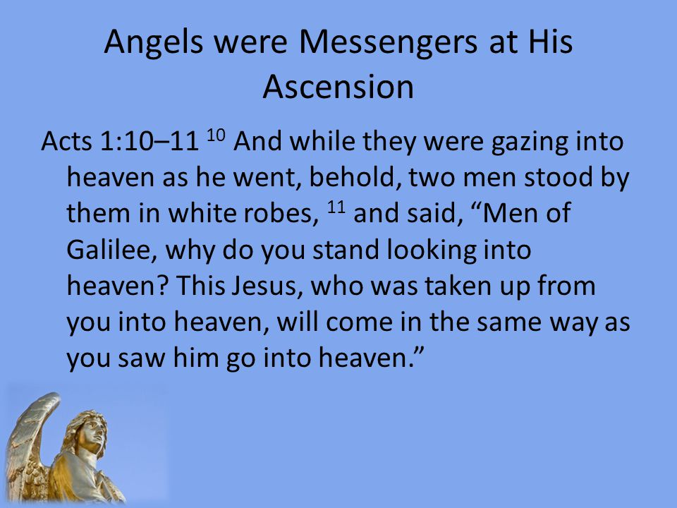 Angels were Messengers at His Ascension