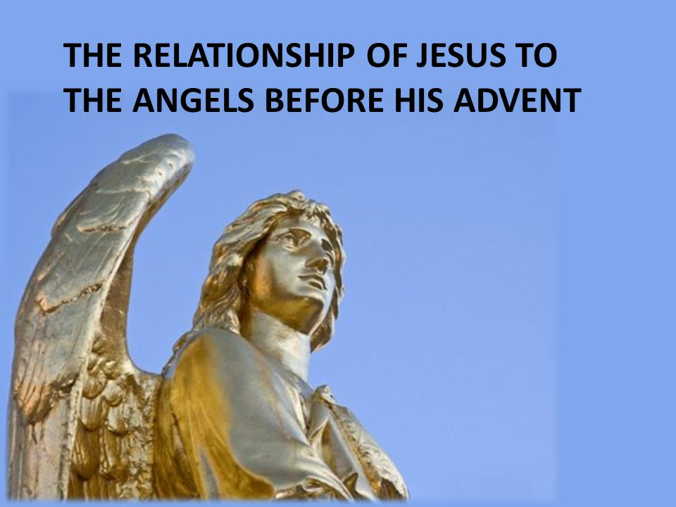 The relationship of Jesus to the angels before his advent