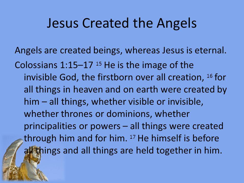 Jesus Created the Angels