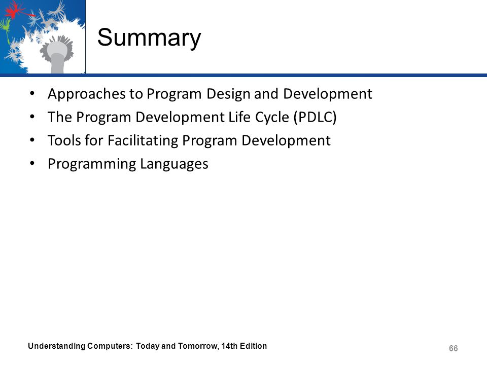 Summary Approaches to Program Design and Development