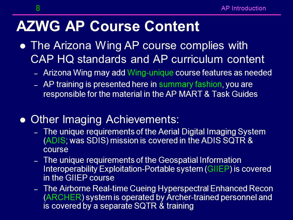 AZWG AP Course Content The Arizona Wing AP course complies with CAP HQ standards and AP curriculum content.