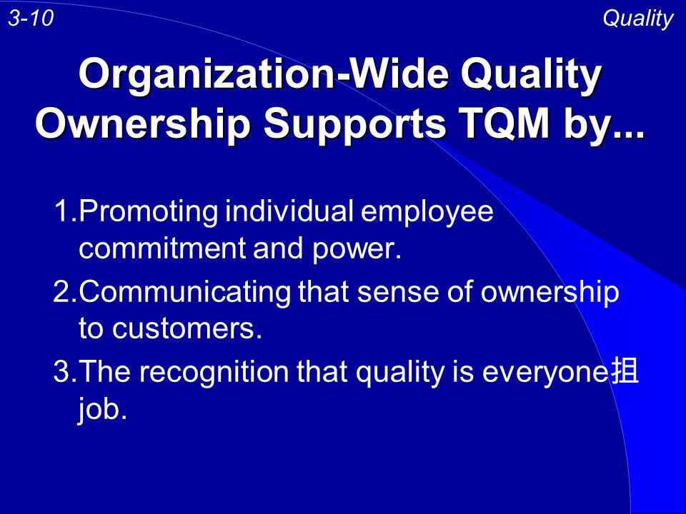 Organization-Wide Quality Ownership Supports TQM by...
