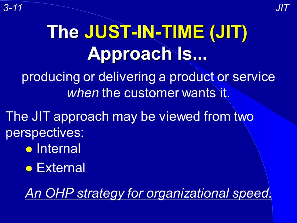 The JUST-IN-TIME (JIT) Approach Is...