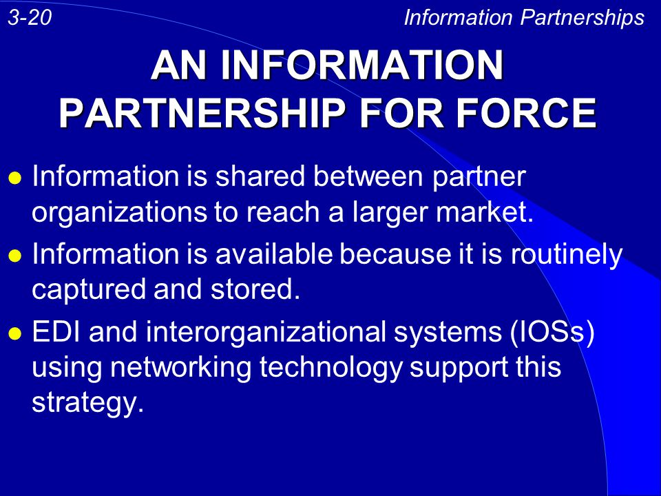 AN INFORMATION PARTNERSHIP FOR FORCE