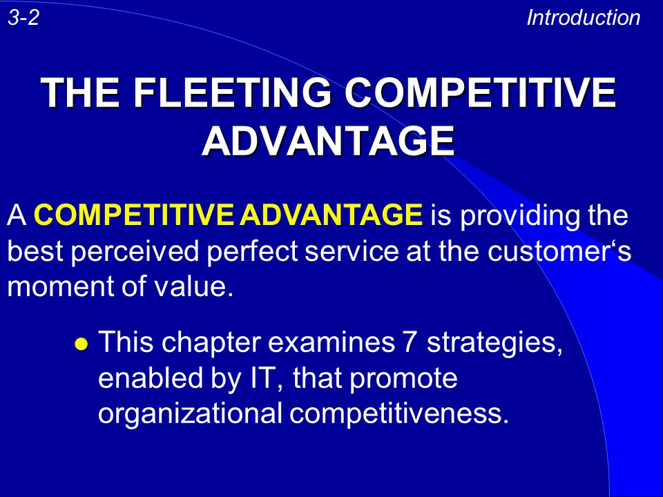 THE FLEETING COMPETITIVE ADVANTAGE