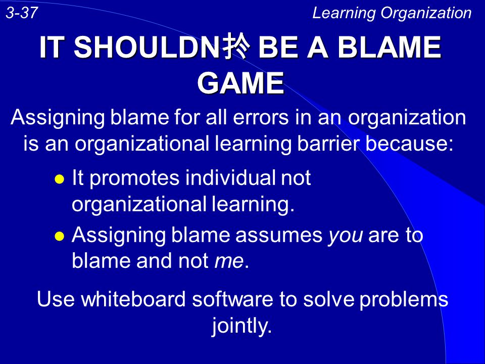 IT SHOULDN扵 BE A BLAME GAME