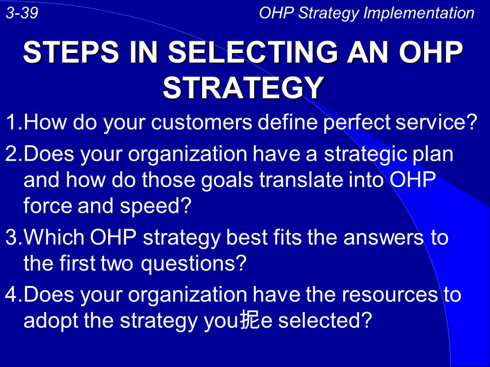 STEPS IN SELECTING AN OHP STRATEGY