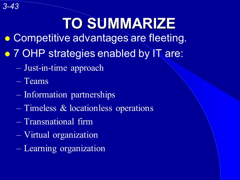 TO SUMMARIZE Competitive advantages are fleeting.