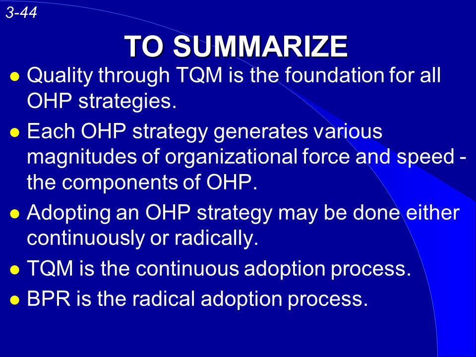 3-44 TO SUMMARIZE. Quality through TQM is the foundation for all OHP strategies.