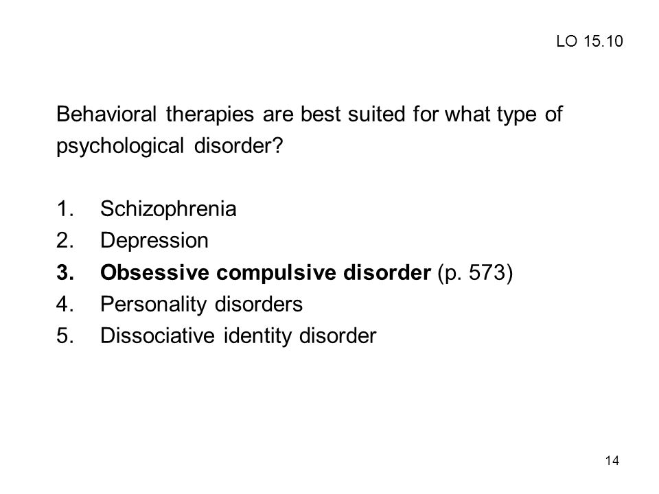 Behavioral therapies are best suited for what type of