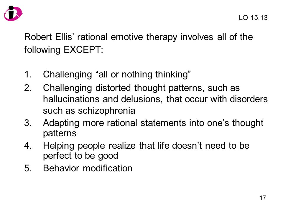 Robert Ellis' rational emotive therapy involves all of the