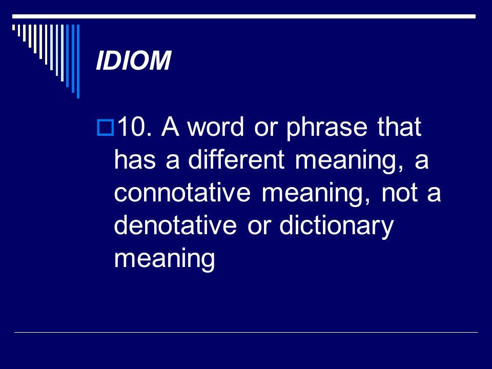 IDIOM 10.