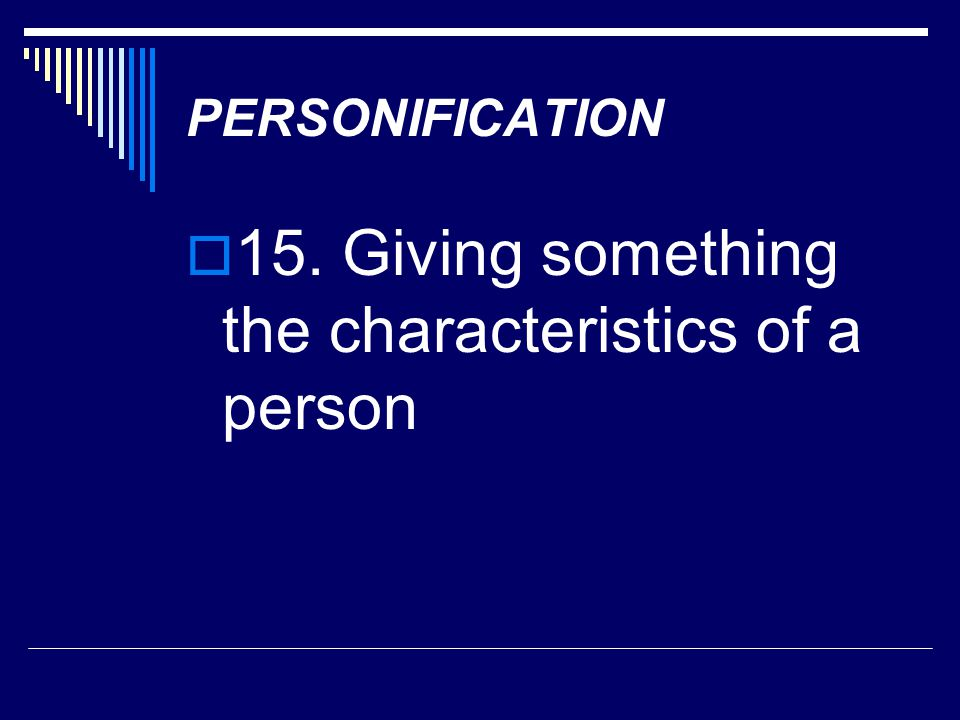 15. Giving something the characteristics of a person