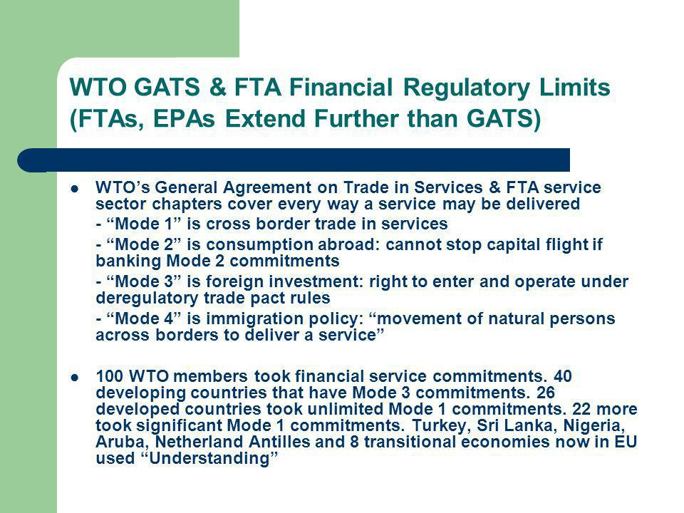 WTO GATS & FTA Financial Regulatory Limits (FTAs, EPAs Extend Further than GATS)