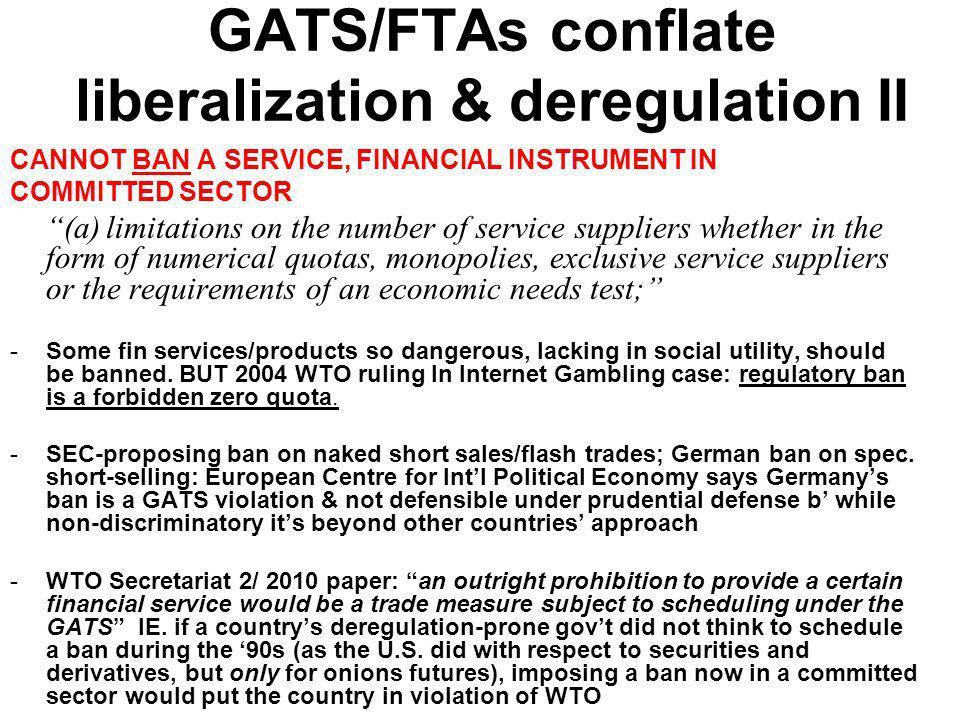 GATS/FTAs conflate liberalization & deregulation II