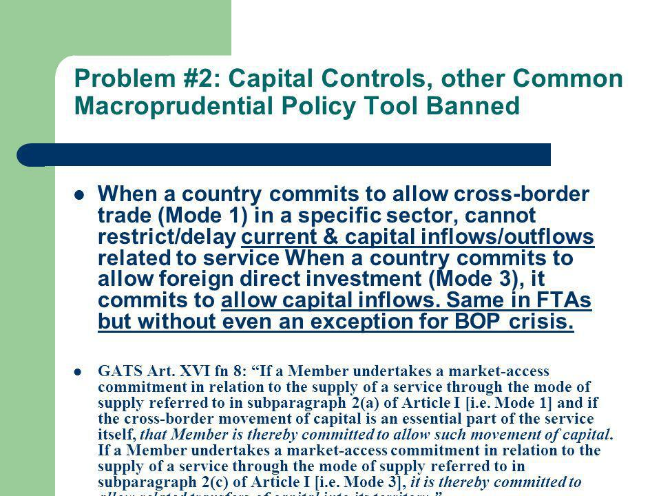 Problem #2: Capital Controls, other Common Macroprudential Policy Tool Banned