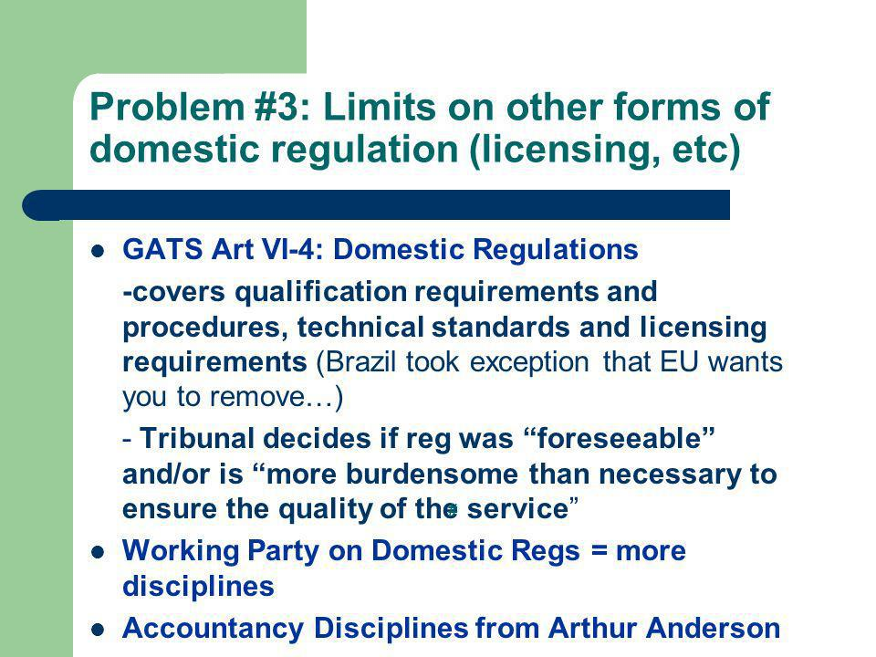 Problem #3: Limits on other forms of domestic regulation (licensing, etc)