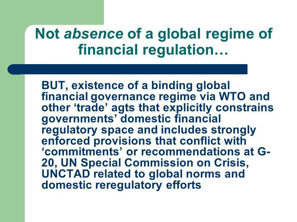 Not absence of a global regime of financial regulation…