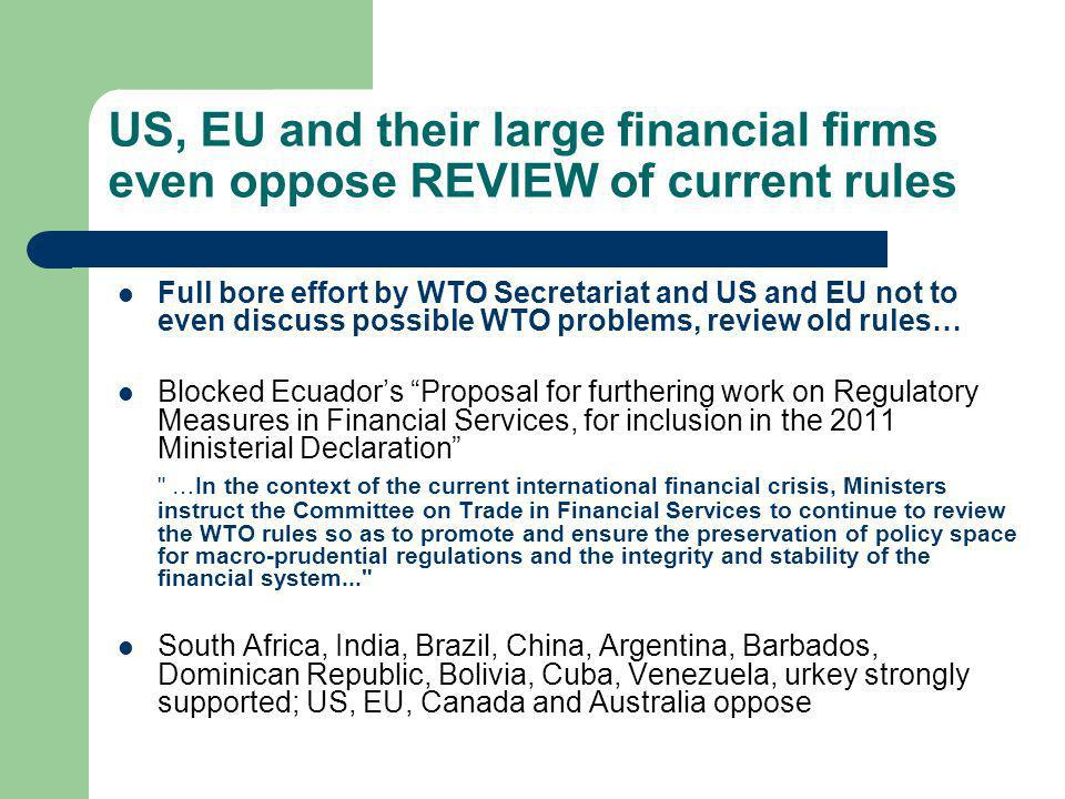 US, EU and their large financial firms even oppose REVIEW of current rules
