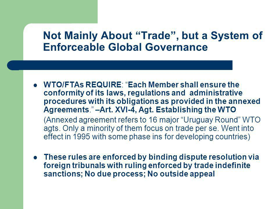 Not Mainly About Trade , but a System of Enforceable Global Governance