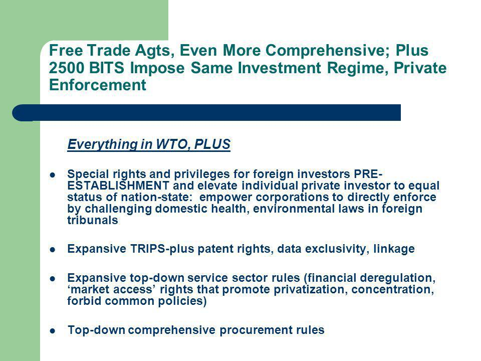 Free Trade Agts, Even More Comprehensive; Plus 2500 BITS Impose Same Investment Regime, Private Enforcement