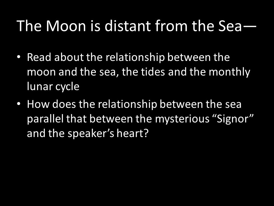 the celestial body overhead will be faraway from that sea