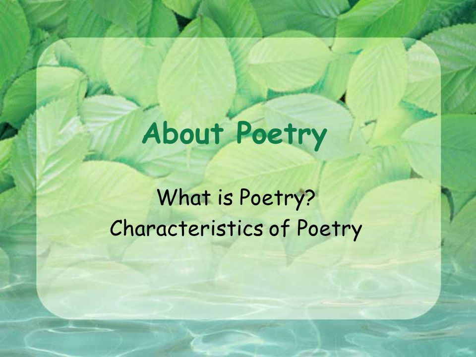 What is Poetry Characteristics of Poetry