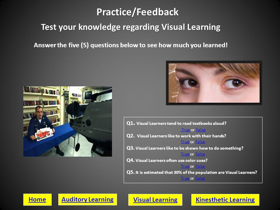Practice/Feedback Test your knowledge regarding Visual Learning
