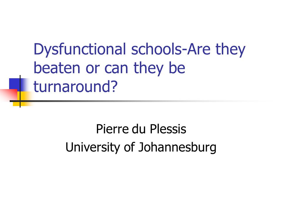 Dysfunctional schools-Are they beaten or can they be turnaround