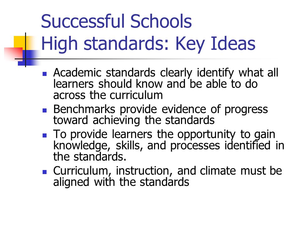 Successful Schools High standards: Key Ideas
