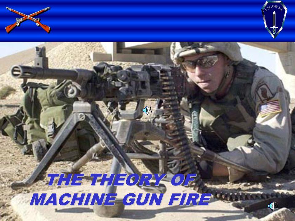 THE THEORY OF MACHINE GUN FIRE