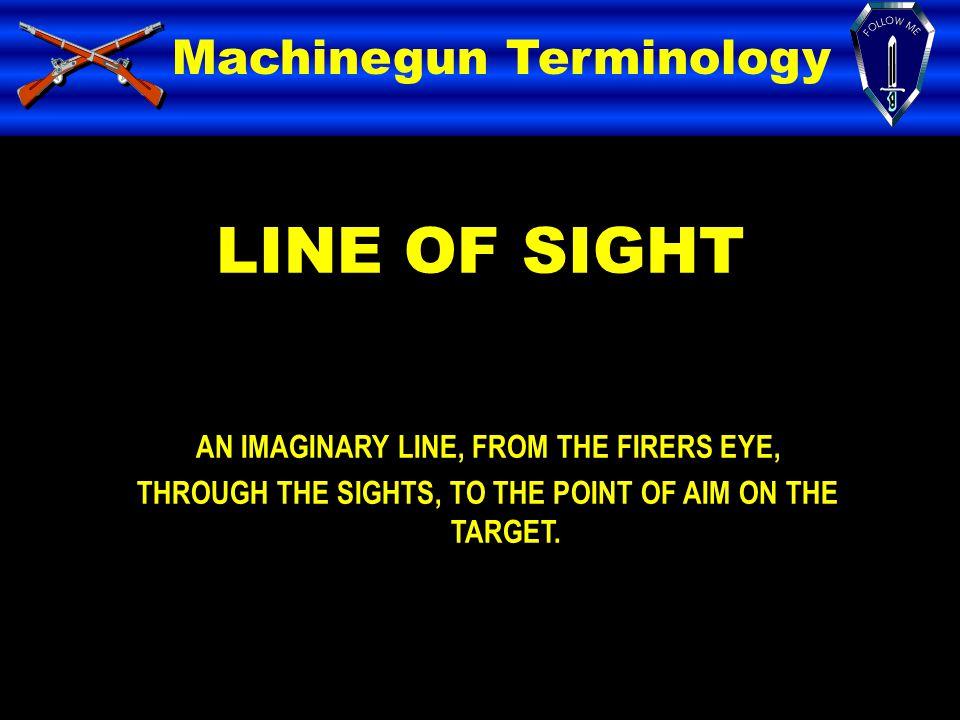 LINE OF SIGHT Machinegun Terminology