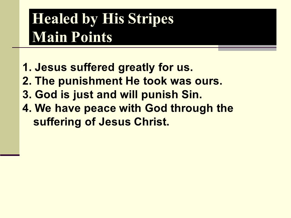 Healed by His Stripes Main Points