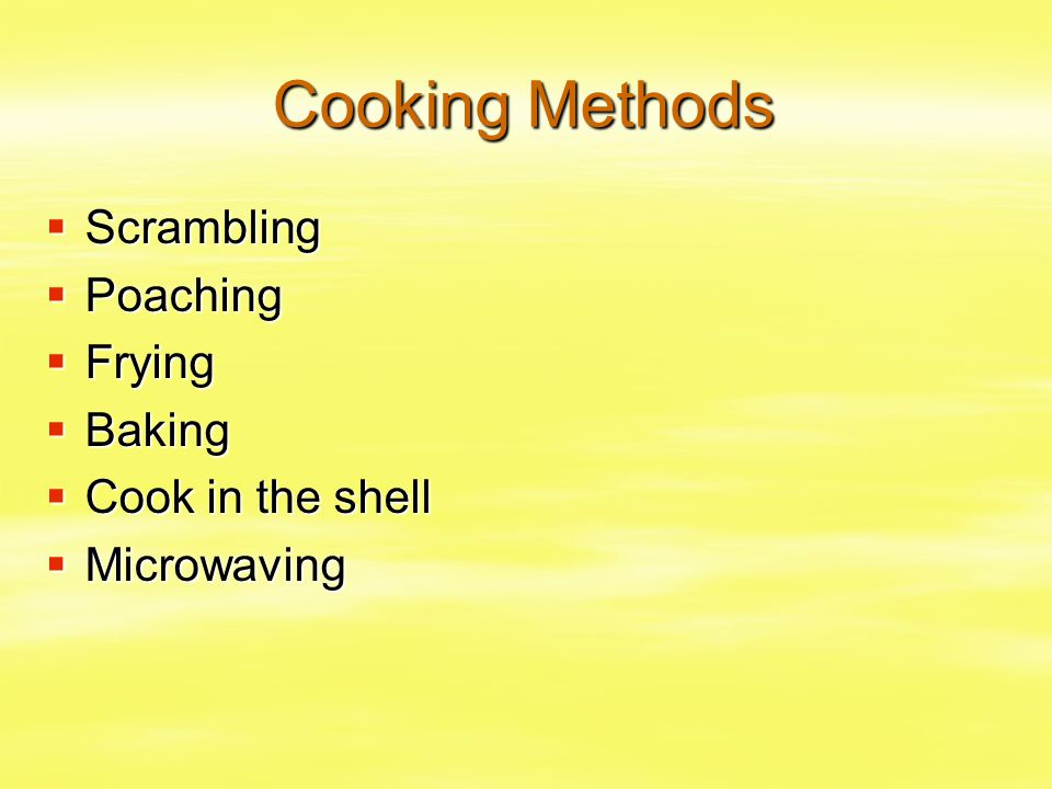 Cooking Methods Scrambling Poaching Frying Baking Cook in the shell