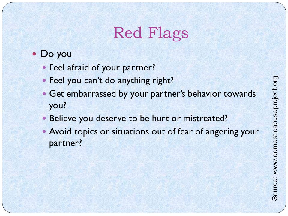 Red Flags Do you Feel afraid of your partner