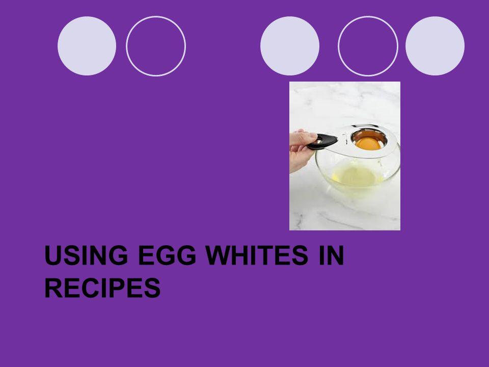 Using Egg whites in REcipes