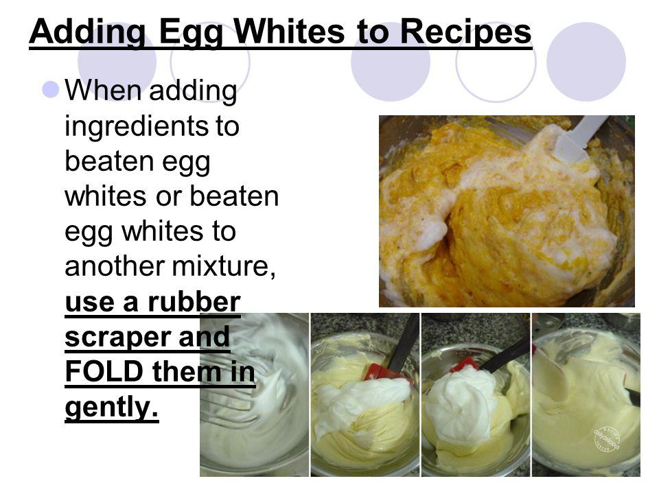 Adding Egg Whites to Recipes