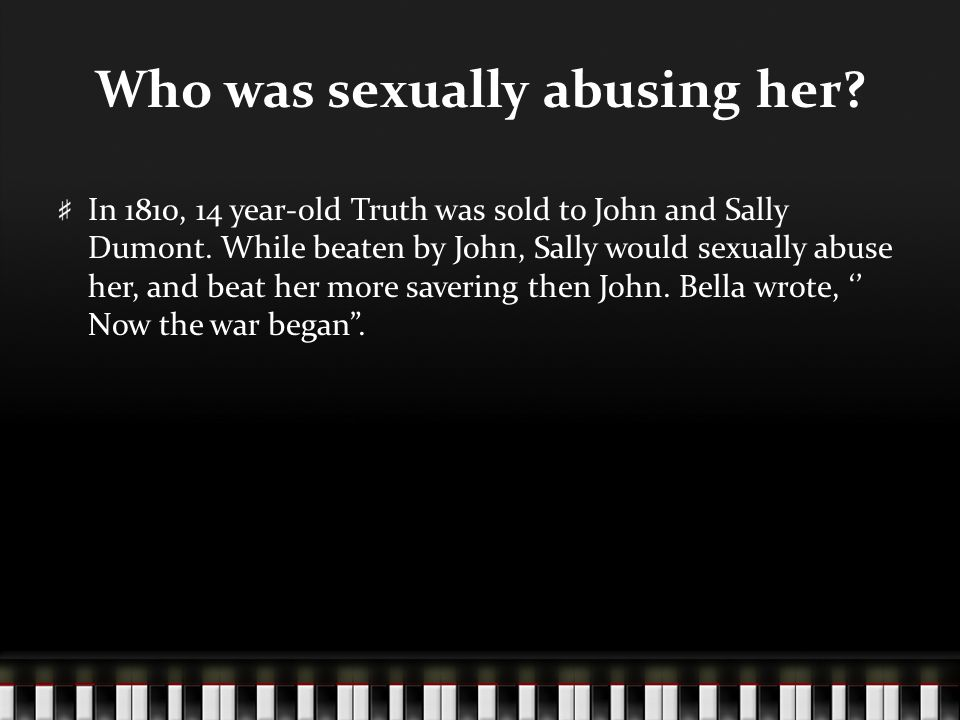 Who was sexually abusing her