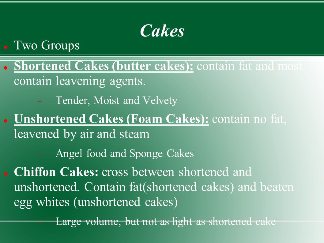 Fat Tenderizes The Gluten In Cakes