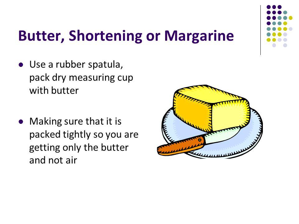 Butter, Shortening or Margarine