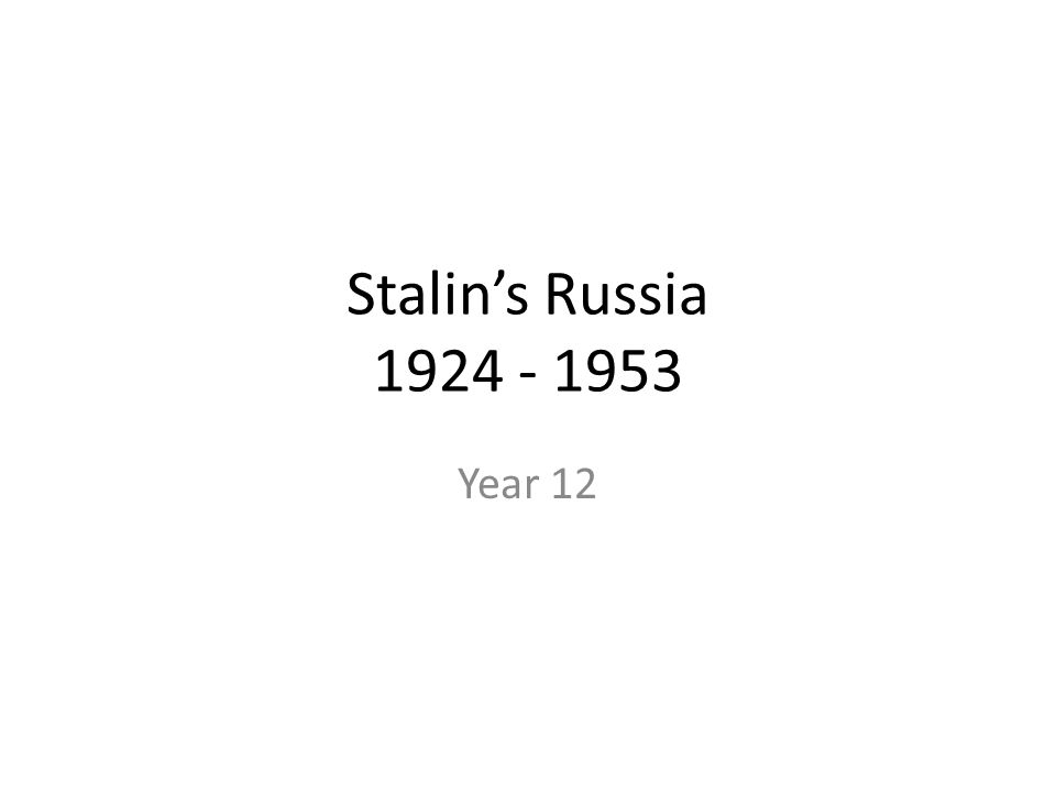 Stalin's Russia 1924 - 1953 Year 12