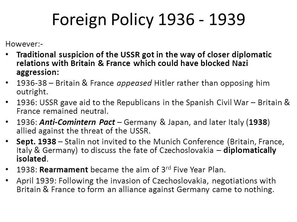Foreign Policy 1936 - 1939 However:-